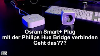 Smart Home mit Osram Smart+ Plug und der Philips Hue Bridge / Review deutsch 4K