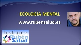 Ecologia Mental - Instituto RubenSalud - Descodificación Natural
