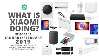 What Is Xiaomi Doing?! - January / February 2019