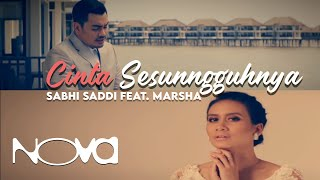 Download Lagu SABHI SADDI feat. Marsha - Cinta Sesungguhnya (Muzik Video Official) Gratis STAFABAND