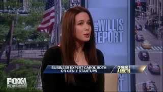 Carol Roth on Gen Y Entrepreneurs Fox Business Willis Report