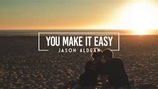 Download Lagu Jason Aldean - You Make It Easy (Lyrics) Gratis STAFABAND
