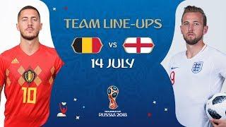 LINEUPS –  BELGIUM v ENGLAND - MATCH 63 @ 2018 FIFA World Cup™