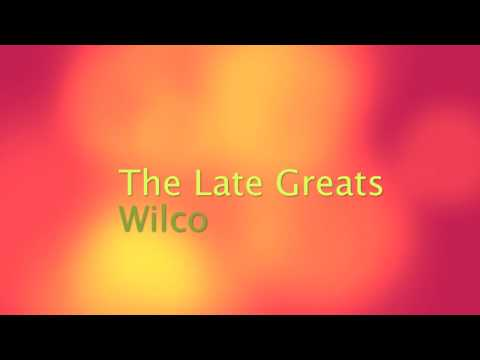 Wilco - The Late Greats