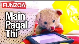 Main Pagal Thi | Online Love Gone Bad, Funny Hindi Song | Funzoa Mimi Teddy Song on Failed Romance