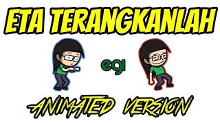Parody Eta Terangkanlah Animated Version - Egi
