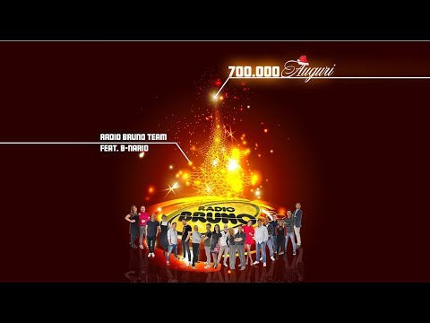 Radio Bruno Team feat  B-nario - 700.000 Auguri