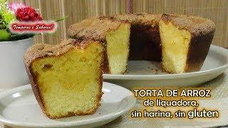 TORTA DE ARROZ de Licuadora, sin harina, sin gluten, fácil y deliciosa