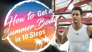 HOW TO GET A SUMMER BODY IN 10 STEPS | Doctor Mike