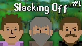 Elves suck | Slacking Off #1 Ft. Framed and J1mmy