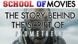 The Story Behind the Script of Prometheus