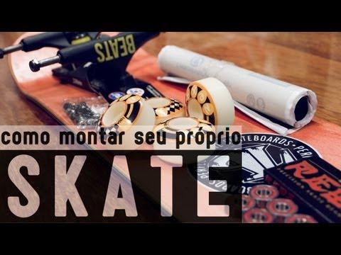Como Montar Seu Próprio Skate