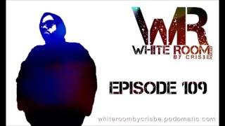 White Room Podcast by CrisBe EP 109