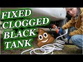 HOW TO UNBLOCK CLOGGED BLACK TANK IN FIFTH WHEEL/RV