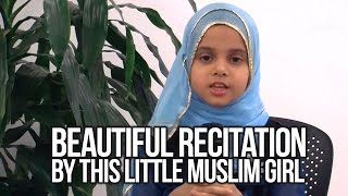 Beautiful Recitation by this little Muslim Girl