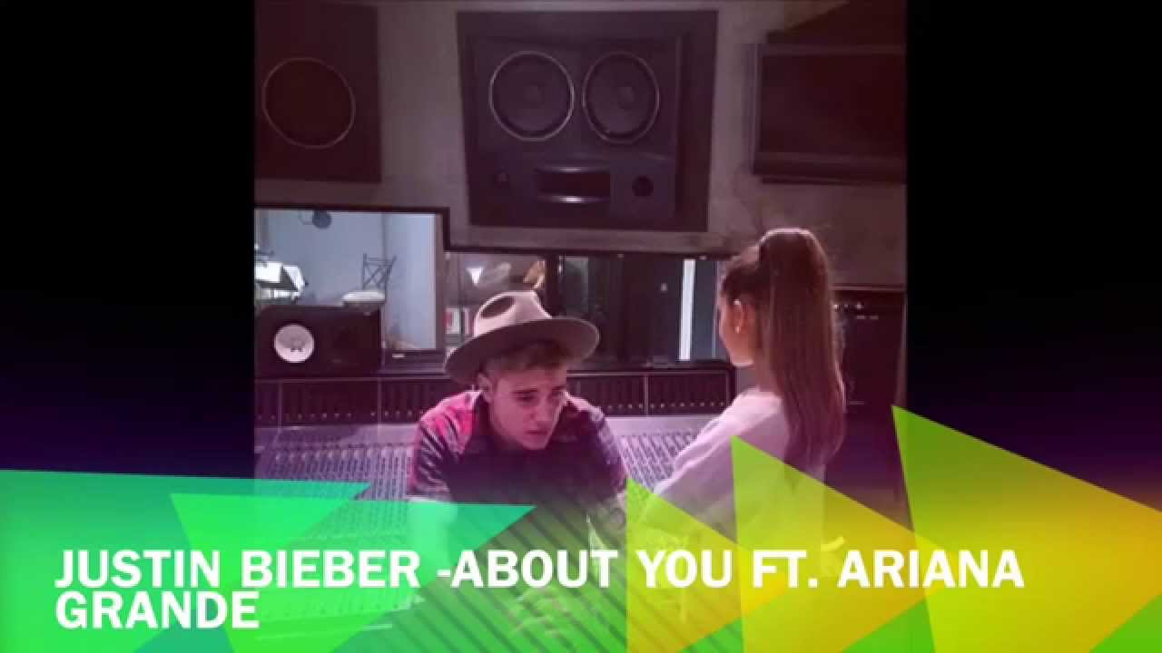 justin bieber about you ft ariana grande new song 2014