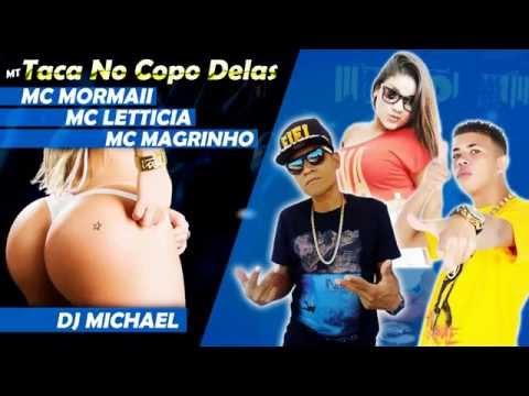 Mc Mormaii Mc Letticia & Mc Magrinho - MT - Taca No Copo Delas DJ Michael