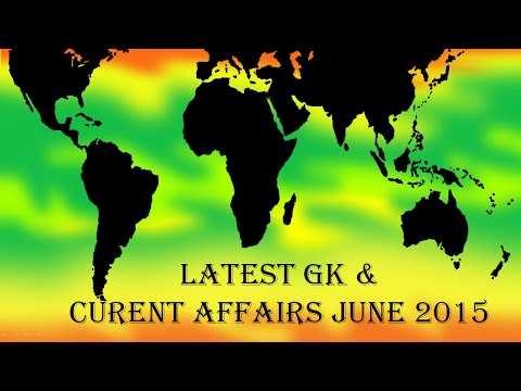 Latest GK and Current Affairs June 2015