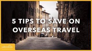 5 Tips to Save Money on International Travel