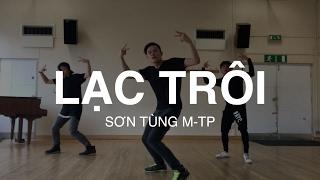 LẠC TRÔI - Sơn Tùng M-TP   Hieu-ck Ray Dance Choreography
