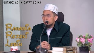 Rahasia Mendapat Rezeki Lebih  || Ustadz Adi Hidayat Lc MA