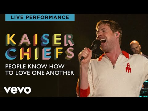 Kaiser Chiefs - People Know How To Love One Another - Live Performance | Vevo