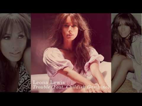 Leona Lewis - Trouble (Feat. Childish Gambino)