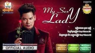 Download MY SEXY LADY - ព្រាប សុវត្ថិ [OFFICIAL AUDIO] 3Gp Mp4