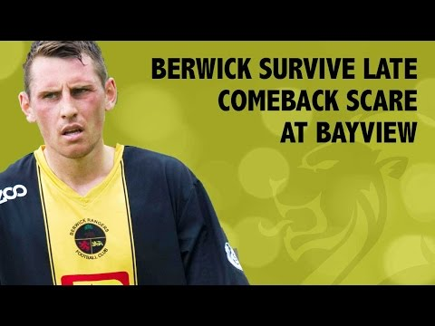 Berwick survive late comeback scare at Bayview