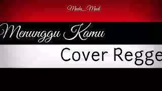 Menunggu Kamu -  Cover Regge Dengan Lirik