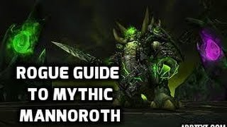 Rogue Guide Mythic Mannoroth - Hellfire Citadel 6.2.3- World of warcraft