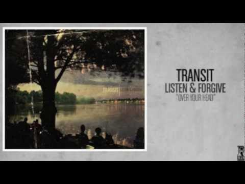 Transit - Over Your Head