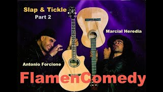 FLAMENCOMEDY  (part two) Antonio Forcione & Marcial Heredia