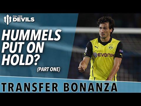 Hummels Put On Hold? | Transfer Bonanza - Part 1 | Manchester United