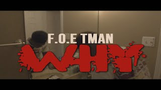 FOE Tman   Why (Official Music Video)