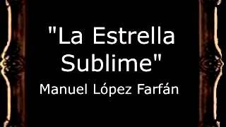Sublime Video - La Estrella Sublime - Manuel López Farfán [BM] {Mejorado}