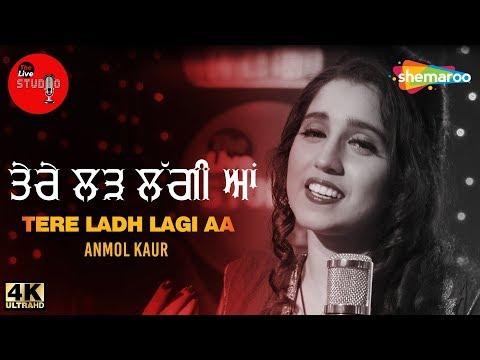 Tere Ladh Lagi aa | Anmol Kaur | The Live Studio, Season 1 | New Folk Song 2018