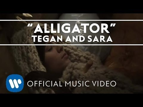 Tegan And Sara - Alligator