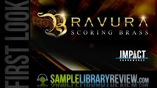 First Look Review Bravura Scoring Brass Impact Soundworks • Sample Library Review