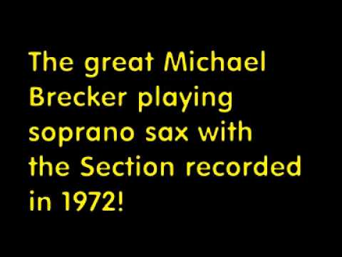 Vintage Michael Brecker playing with the Section in 1972