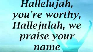 Hallelujah You're Worthy To Be Praised