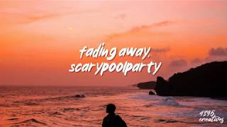 Alejandro Aranda / Scarypoolparty - Fading Away (Lyrics)