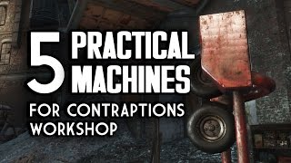 5 Practical Machines for Contraptions Workshop - Fallout 4