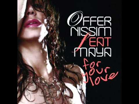 Offer Nissim feat. Maya - For Your Love (Sied van Riel Remix)