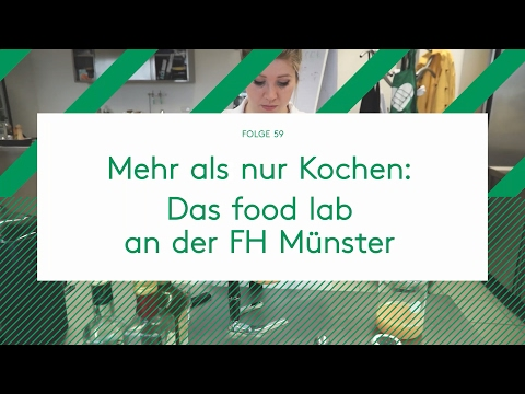 FHernseher Folge 59 - Mehr als nur Kochen: Das food lab an der FH Münster