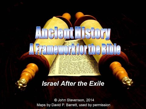 History & the Bible 22: Israel After the Exile