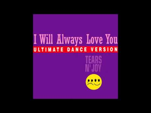 Tears n' Joy - I Will Always Love You (Endless Love Mix) (1993)