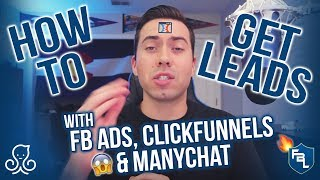 How To Use FB Ads, ClickFunnels, And ManyChat To Get Leads