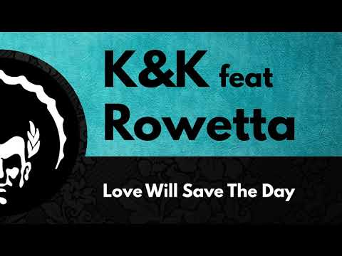 K&K feat Rowetta ֍ Love Will Save The Day (Extended Club Mix)