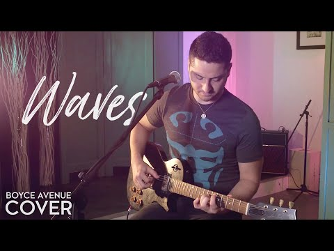 Waves - Mr. Probz (Robin Schulz Remix)(Boyce Avenue cover) on iTunes & Spotify